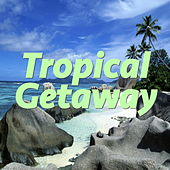 Tropical Getaway von Various Artists