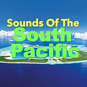 Sounds Of The South Pacific von Various Artists