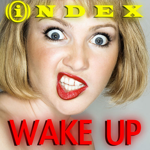 Wake Up by Index