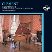 Clementi: Late Piano Works 1821 on Early Pianos by Richard Burnett