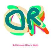 O & R (Live in Liège) by Noel Akchoté
