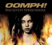 Das Letzte Streichholz by Oomph
