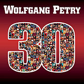 30 Jahre by Wolfgang Petry