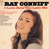 I Love How You Love Me by Ray Conniff and The Singers