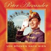 Von Böhmen nach Wien by Peter Alexander