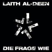 Die Frage Wie by Laith Al-Deen