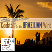 Play Emotions, Vol. 4: Cocktail on the Brazilian Wind by Various Artists