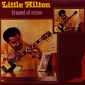 Friend of Mine by Little Milton