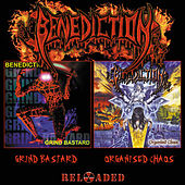 Grind Bastard / Organised Chaos Reloaded by Benediction
