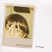 Six Songs by Joe Zimmerman