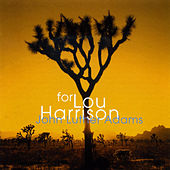 John Luther Adams: For Lou Harrison by Callithumpian Consort