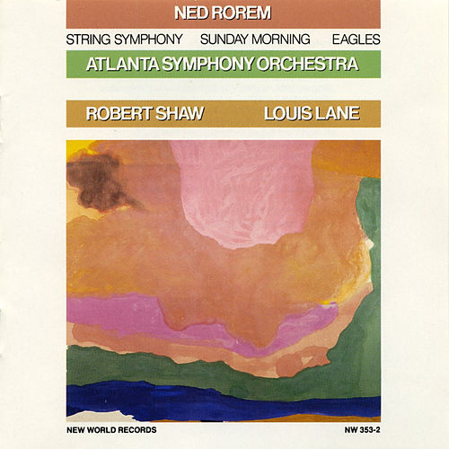 Ned Rorem: Orchestral Works by Atlanta Symphony Orchestra