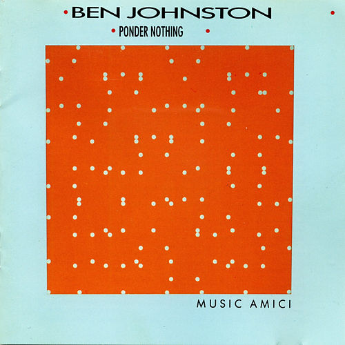 Music Amici: Ben Johnston by Music Amici