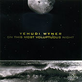 Yehudi Wyner: On This Most Voluptuous Night by Various Artists