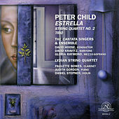 Peter Child: Estrella/String Quartet No. 2/Trio by Various Artists