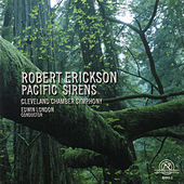 Robert Erickson: Pacific Sirens by Various Artists