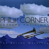 Philip Corner: Extreme Positions by Various Artists