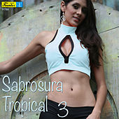 Sabrosura Tropical 3 by Various Artists