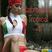 Sabrosura Tropical 4 by Various Artists