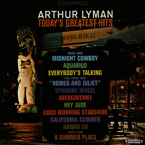 Today's Greatest Hits (Digitally Remastered) by Arthur Lyman