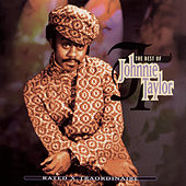 Rated X-Traordinaire: The Best Of Johnnie Taylor by Johnnie Taylor