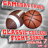 Gameday Faves: Classic College Fight Songs Volume 7 by Various Artists