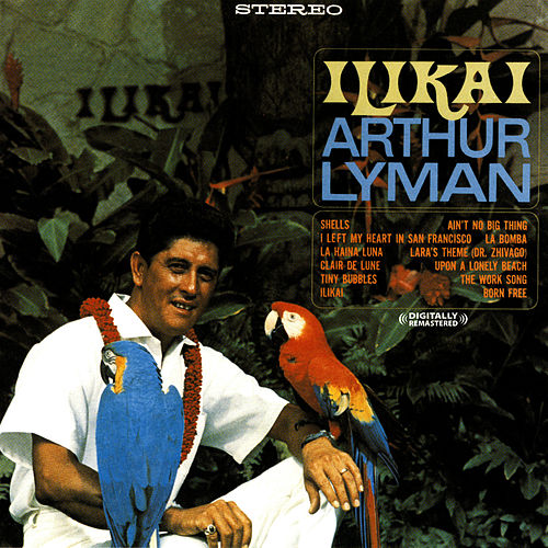 Ilikai (Digitally Remastered) by Arthur Lyman