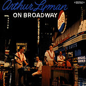 On Broadway (Digitally Remastered) by Arthur Lyman