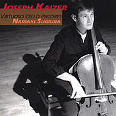 Virtuoso Cello Encores by Cello Joseph Kaizer