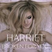 Broken for You by Harriet