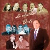 La Amistad Vale by Various Artists