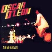 A Mi Me Gusta Así by Oscar D'Leon