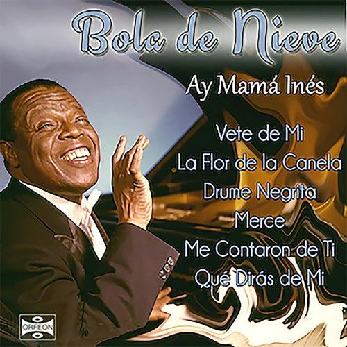 Ay Mamá Inés by Bola De Nieve