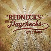 Rednecks with Paychecks by Kyle Park