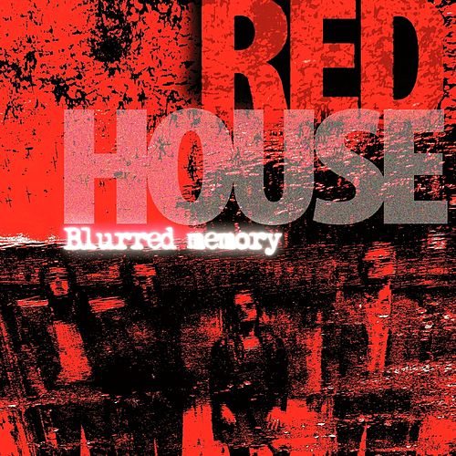 Blurred Memory by The Red House