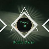 Enjoy It by Bobby Darin