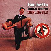 Tango Nuevo Unplugged by Tanghetto
