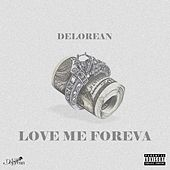 Love Me Foreva by Delorean