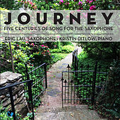 Journey: Five Centuries of Song for the Saxophone by Kristin Ditlow