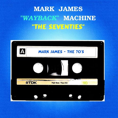 Wayback Machine: The Seventies by Mark James (2)