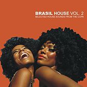 Brasil House Vol. 2 - Selected House Sounds From The Copa by Various Artists