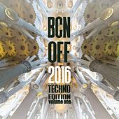 BCN OFF 2016, Vol. 1 - Techno Edition by Various Artists