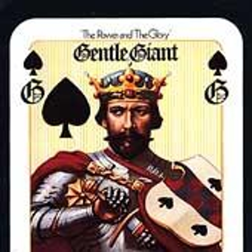 The Power & The Glory by Gentle Giant