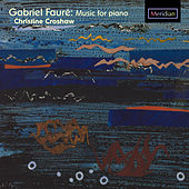 'Music for piano' by Gabriel Fauré. by Christine Croshaw