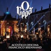 O Rappa - Acústico Oficina Francisco Brennand (Deluxe) by O Rappa