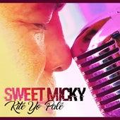 Kité yo palé by Sweet Micky