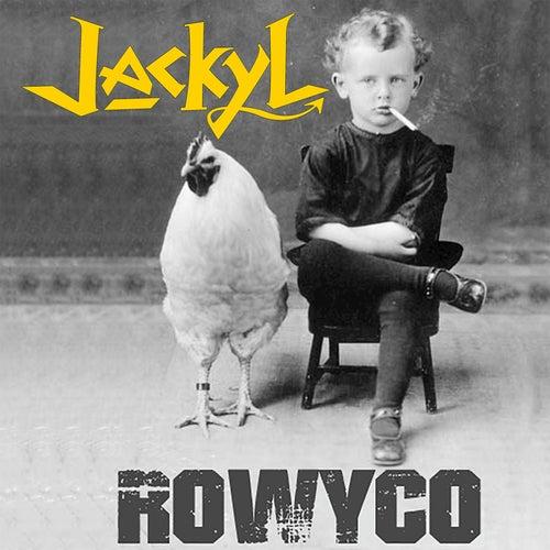 Rowyco by Jackyl