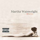 B.M.F.A. by Martha Wainwright