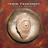 Spiral Meditations by Steve Roach