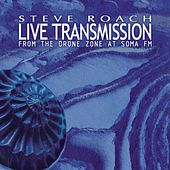 Live Transmission (From The Drone Zone at SomaFM) von Steve Roach